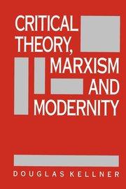 CRITICAL THEORY, MARXISM, & MODERNITY