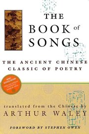 BOOK OF SONGS: THE ANCIENT CHINESE CLASSIC OF POETRY SHI JING
