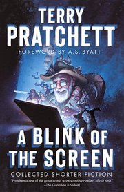 BLINK OF THE SCREEN: COLLECTED SHORTER FICTION