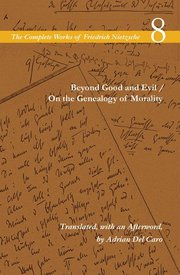 BEYOND GOOD AND EVIL/ON THE GENEALOGY OFMORALITY TR. DEL CARO