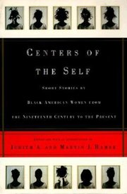 CENTERS OF THE SELF: Short Stories by Black American Women, 19th Century to Present