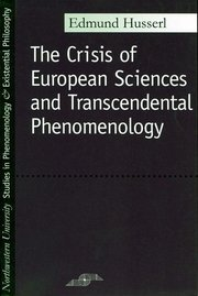 CRISIS OF THE EUROPEAN SCIENCES AND TRANSCENDENTAL PHENOMENOLOGY TR CARR