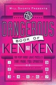DANGEROUS BOOK OF KENKEN: 100 VERY HARD LOGIC PUZZLES