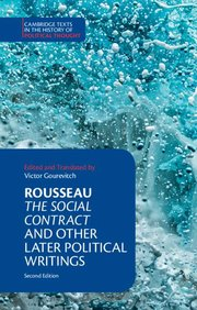 SOCIAL CONTRACT and OTHER LATER POLITICAL WRITINGS