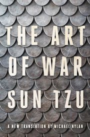 ART OF WAR: A NEW TRANSLATION BY MICHAEL NYLAN