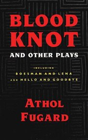 BLOOD KNOT & OTHER PLAYS