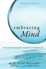 EMBRACING MIND: COMMON GROUND OF SCIENCE & SPRITUALITY