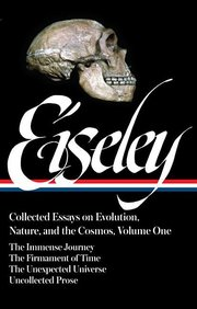 COLLECTED ESSAYS ON EVOLUTION, NATURE AND THE COSMOS VOLUME 1: THE IMMENSE JOURNEY, FIRMAMENT OF TIME