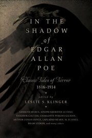 IN THE SHADOW OF EDGAR ALLAN POE: CLASSIC TALES OF HORROR, 1816-1914