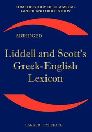 LIDDELL AND SCOTT'S GREEK ENGLISH LEXICON ABRIDGED