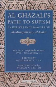 AL-GHAZALI'S PATH TO SUFISM: HIS DELIVERANCE FROM ERROR AND FIVE KEY TEXTS