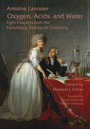 OXYGEN, ACIDS, AND WATER: Eight Chapters from Elementary Treatise on Chemistry