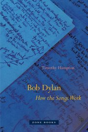 BOB DYLAN: HOW THE SONGS WORK