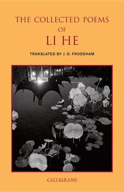 COLLECTED POEMS OF LI HE